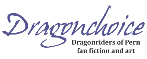 Dragonchoice: Dragonriders of Pern fan fiction and fan art