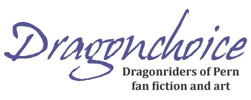 Dragonchoice: Dragonriders of Pern fan fiction and fan art